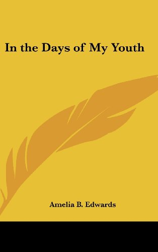 9780548016763: In the Days of My Youth