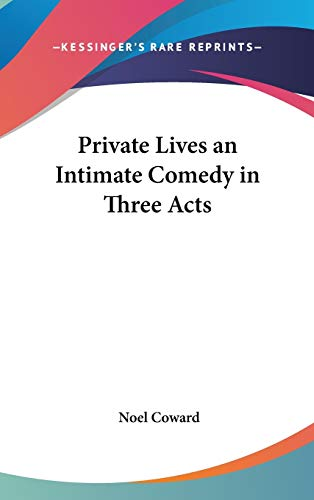9780548019061: Private Lives an Intimate Comedy in Three Acts