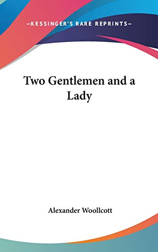 9780548020906: Two Gentlemen and a Lady