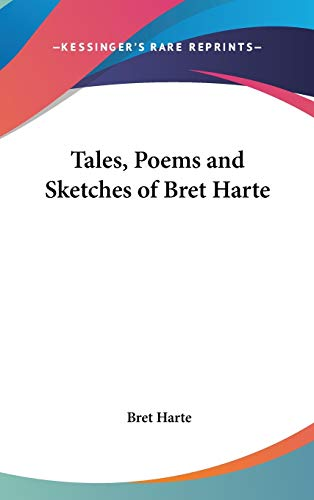 9780548021057: Tales, Poems and Sketches of Bret Harte