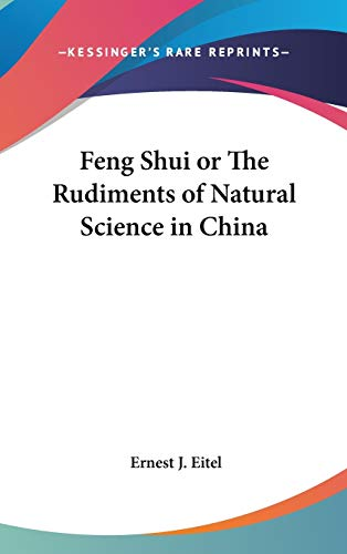 9780548021293: Feng Shui or The Rudiments of Natural Science in China