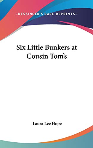 9780548022757: Six Little Bunkers at Cousin Tom's