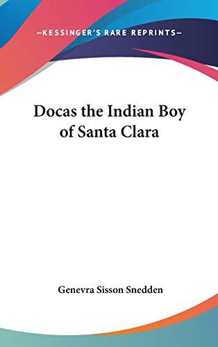Docas the Indian Boy of Santa Clara: Snedden, Genevra Sisson