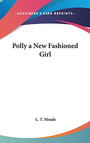 9780548024249: Polly a New Fashioned Girl