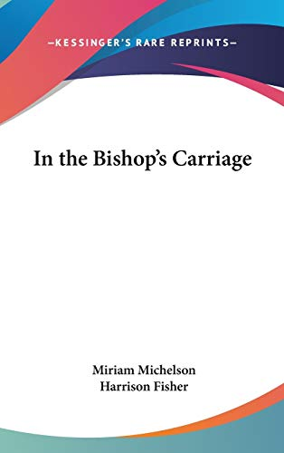 9780548025239: In the Bishop's Carriage