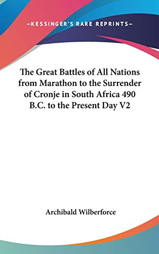 9780548026373: The Great Battles of All Nations from Marathon to the Surrender of Cronje in South Africa 490 B.C. to the Present Day V2
