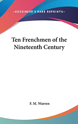 9780548026526: Ten Frenchmen of the Nineteenth Century