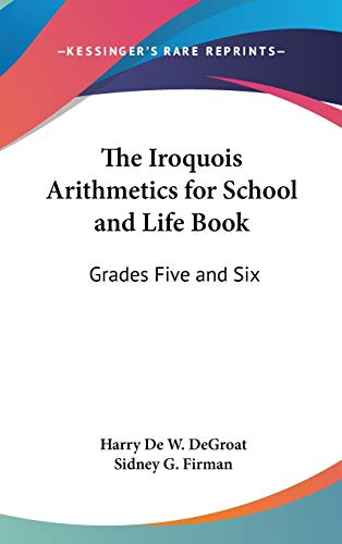 The Iroquois Arithmetics for School and Life