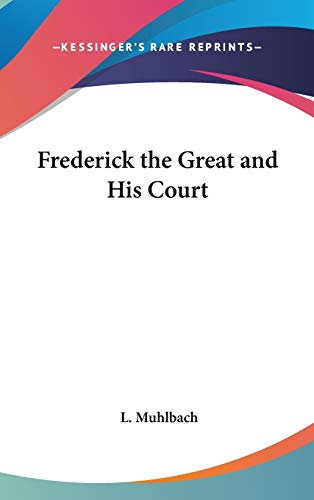 9780548028520: Frederick the Great and His Court