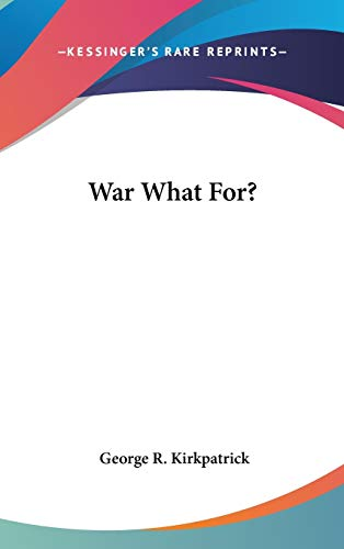 9780548029510: War What For?