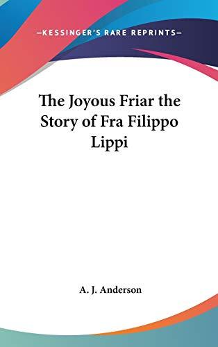 9780548029992: The Joyous Friar the Story of Fra Filippo Lippi