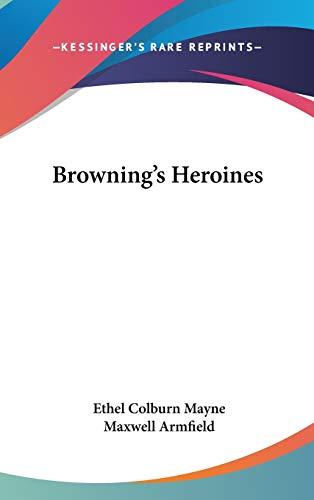 9780548030738: Browning's Heroines