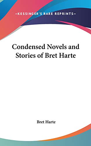 9780548032466: Condensed Novels and Stories of Bret Harte