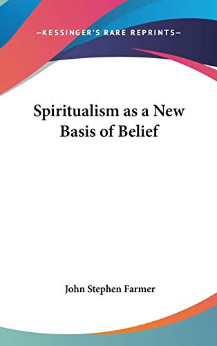9780548034651: Spiritualism as a New Basis of Belief