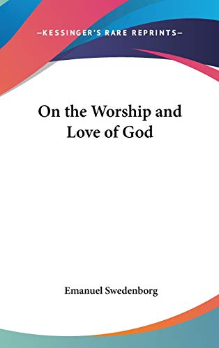 9780548035665: On the Worship and Love of God