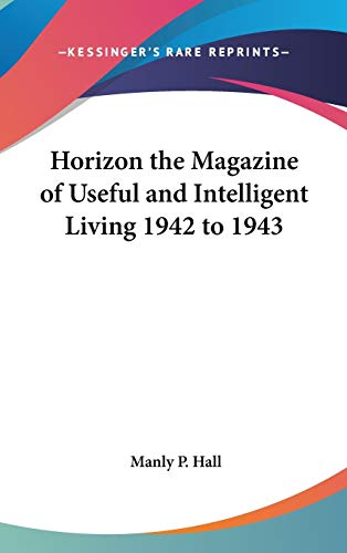 9780548036877: Horizon the Magazine of Useful and Intelligent Living 1942 to 1943