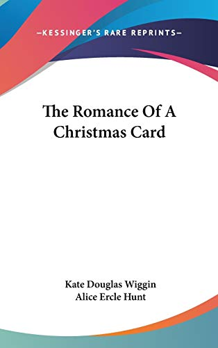 The Romance Of A Christmas Card (9780548038833) by Kate Douglas Wiggin