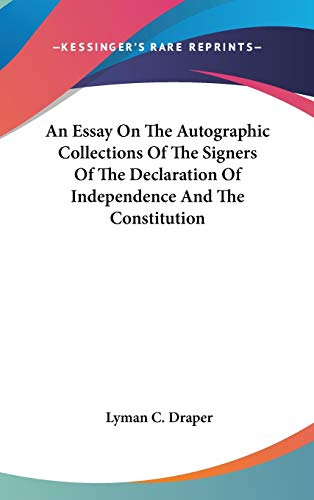 An Essay On The Autographic Collections Of The   An Essay On The Autographic Collections Of The Signers Of The  Declaration Of Independence
