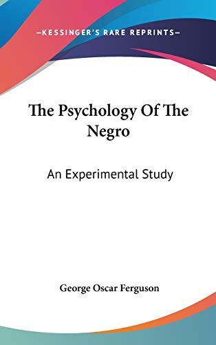 9780548042717: The Psychology Of The Negro: An Experimental Study