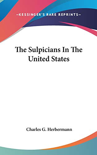 9780548044070: The Sulpicians In The United States