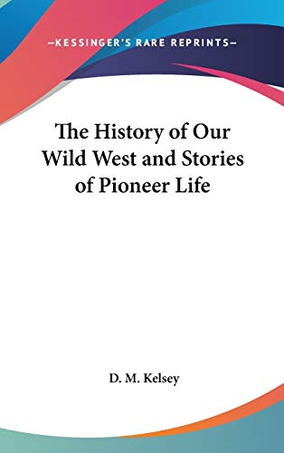 The History of Our Wild West and
