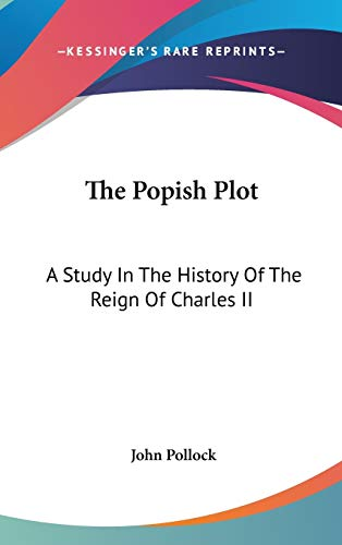 9780548046975: The Popish Plot: A Study in the History of the Reign of Charles II