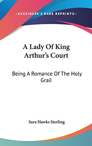 A Lady Of King Arthur's Court: Being