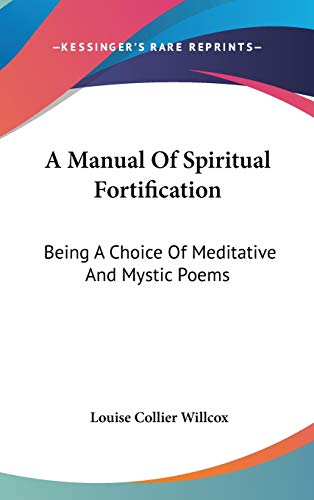 9780548048436: A Manual Of Spiritual Fortification: Being A Choice Of Meditative And Mystic Poems