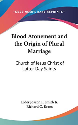 9780548048955: Blood Atonement and the Origin of Plural Marriage: Church of Jesus Christ of Latter Day Saints
