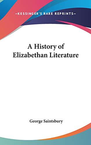 9780548050873: A History of Elizabethan Literature