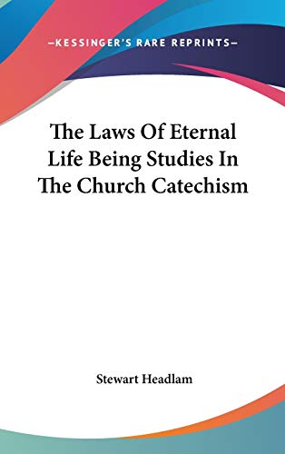 9780548052044: The Laws Of Eternal Life Being Studies In The Church Catechism