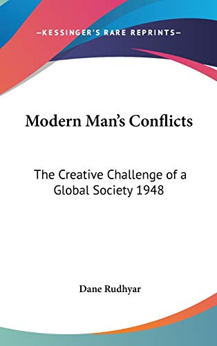 9780548053614: Modern Man's Conflicts: The Creative Challenge of a Global Society 1948