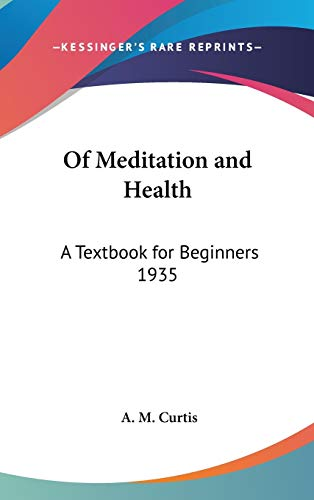 9780548054680: Of Meditation and Health: A Textbook for Beginners 1935