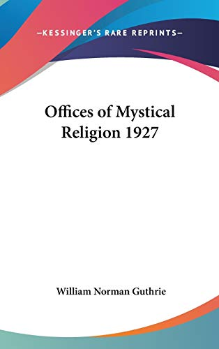 9780548054727: Offices of Mystical Religion 1927