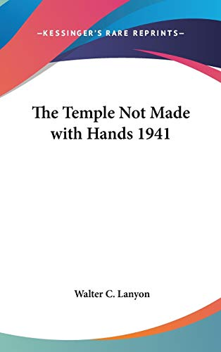 9780548055168: The Temple Not Made with Hands 1941