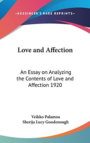 9780548055649: Love and Affection: An Essay on Analyzing the Contents of Love and Affection 1920