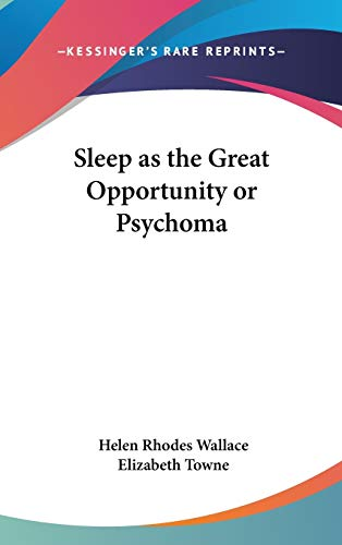 9780548055922: Sleep as the Great Opportunity or Psychoma