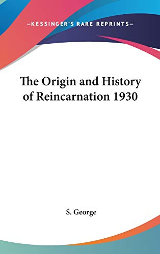 9780548056066: The Origin and History of Reincarnation 1930