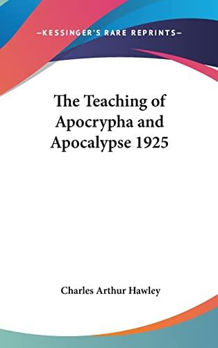 9780548056387: The Teaching of Apocrypha and Apocalypse 1925