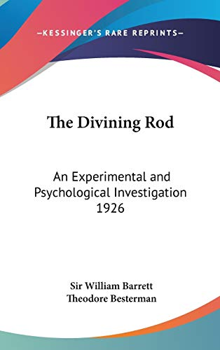9780548056714: The Divining Rod: An Experimental and Psychological Investigation 1926
