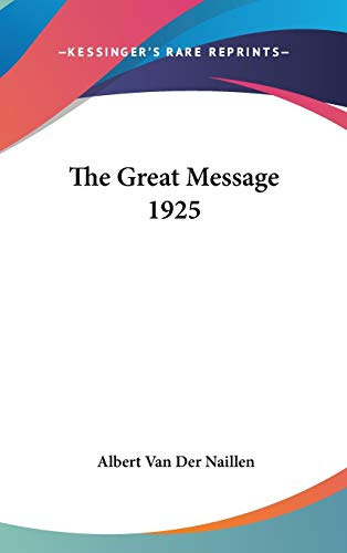 9780548056738: The Great Message 1925