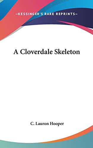 9780548057032: A Cloverdale Skeleton