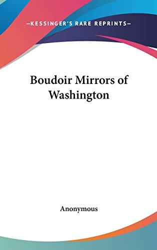 9780548058725: Boudoir Mirrors of Washington