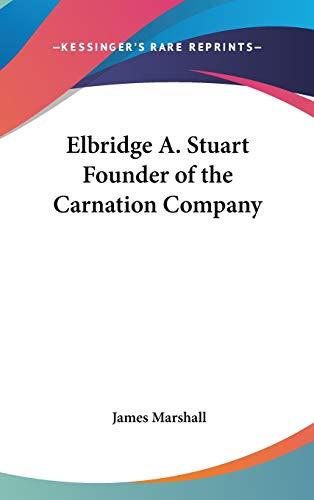 9780548060254: Elbridge A. Stuart Founder of the Carnation Company