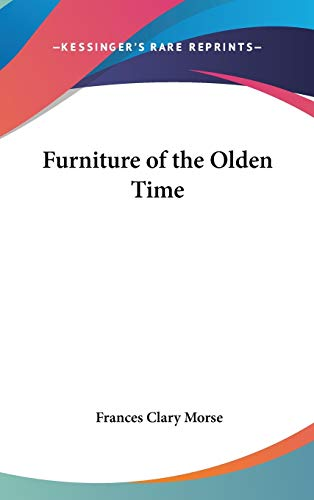 9780548061121: Furniture of the Olden Time