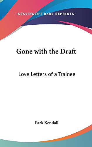 9780548061343: Gone with the Draft: Love Letters of a Trainee