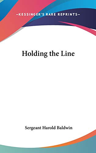 9780548061886: Holding the Line