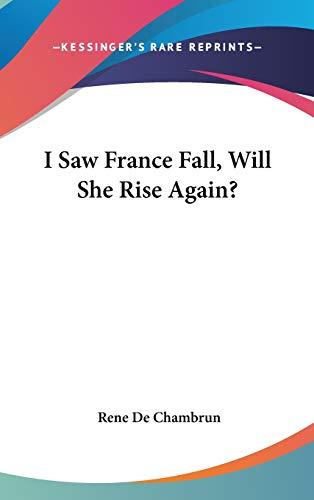 9780548062203: I Saw France Fall, Will She Rise Again?