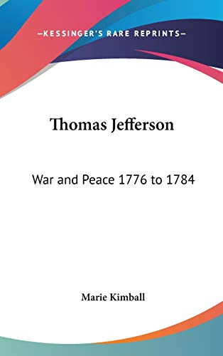 9780548062609: Thomas Jefferson: War and Peace 1776 to 1784