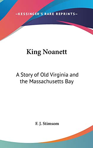9780548062913: King Noanett: A Story of Old Virginia and the Massachusetts Bay